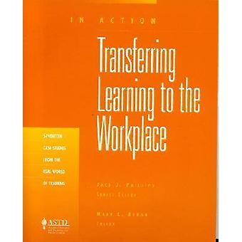 Transferring Learning to the Workplace by Mary L. Broad - 97815628605