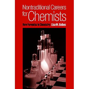 Nontraditional Careers for Chemists by Balbes & Lisa