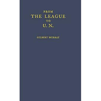 From the League to U.N. by Murray & Gilbert
