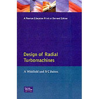 Design of Radial Turbomachines by Whitfield & A. Senior Lecturer in Engine