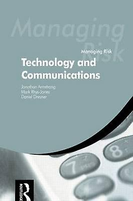 Managing Risk Technology and Communications by Armstrong & Jonathan
