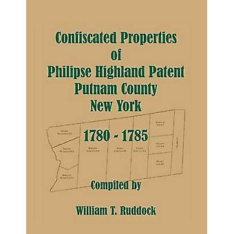 Confiscated Properties of Philipse Highland Patent Putnam County New York 17801785 by Ruddock & William T.