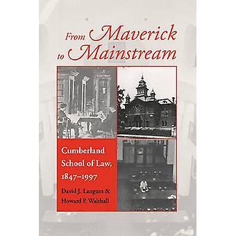 Von Maverick bis Mainstream Cumberland School of Law 18471997 von Langum & David J.