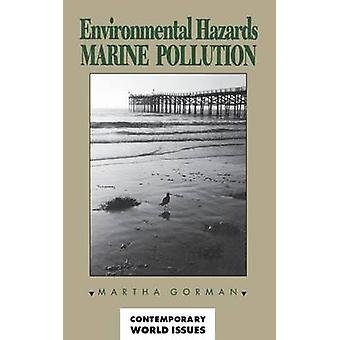 Environmental Hazards Marine Pollution by Gorman & Martha