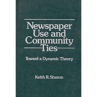Newspaper Use and Community Ties Towards a Dynamic Theory by Stamm & Keith R.