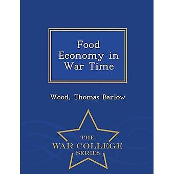 Lebensmittelwirtschaft in Krieg Zeit War College-Serie von Barlow & Holz & Thomas