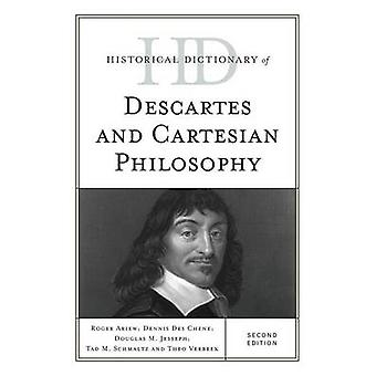 Historical Dictionary of Descartes and Cartesian Philosophy by Ariew & Roger