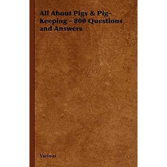 Tout sur les cochons PigKeeping 800 Questions / réponses par différents