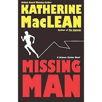 Missing Man by MacLean & Katherine