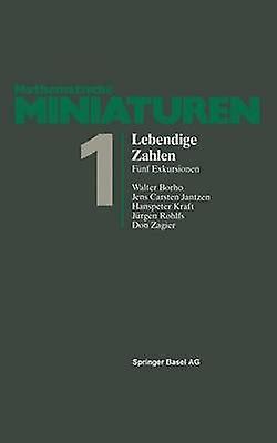 Lebendige Zahlen Funf Exkursionen by Borho & W.