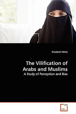 The Vilification of Arabs and Muslims by blanc & Elizabeth