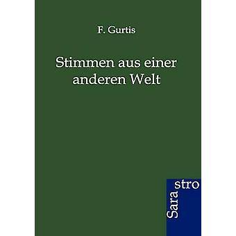 Stimmen aus einer anderen Welt by Gurtis & F.