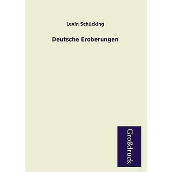 Deutsche Eroberungen by Schucking & Levin