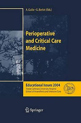 Perioperative and Critical Care Medicine  Educational Issues 2004 by Gullo & A.