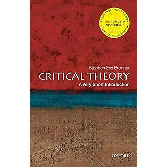 Critical Theory - A Very Short Introduction by Stephen Eric Bronner -