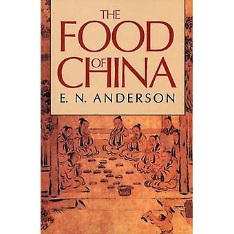 The Food of China (New edition) by E. N. Anderson - 9780300047394 Book