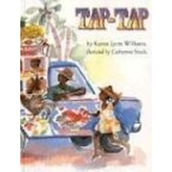 Tap-tap by Karen Lynn Williams - Catherine Stock - 9780395720868 Book