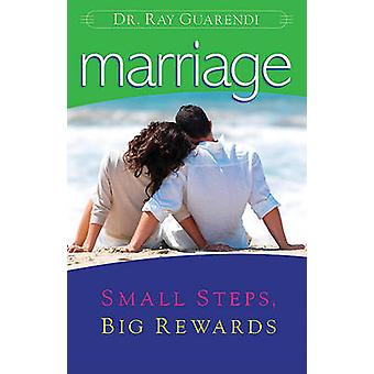 Marriage - Small Steps - Big Rewards by Raymond N Guarendi - 978086716