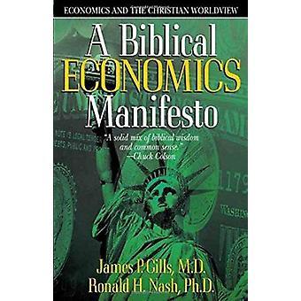 A Biblical Economics Manifesto - Economics and the Christian Worldview