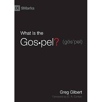 What is the Gospel? by Greg Gilbert - D. A. Carson - 9781433515002 Bo