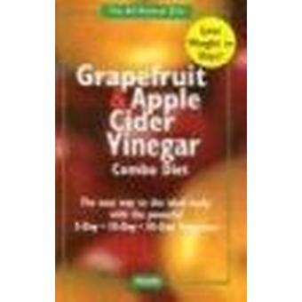 The Grapefruit and Apple Cider Vinegar Combo Diet by Randall Earl Dun
