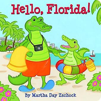 Hello - Florida! by Martha Day Zschock - 9781933212326 Book