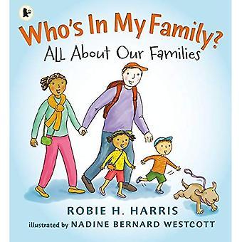 Qui est dans ma famille?: tout sur nos familles
