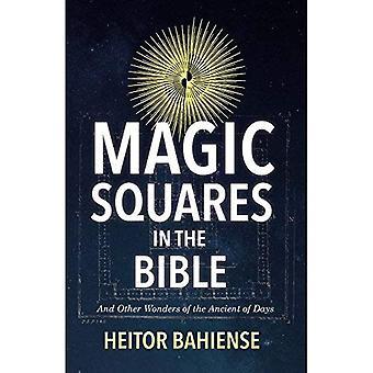 Magische Quadrate in der Bibel: und andere Wunder der alten Tage