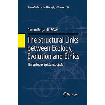The Structural Links between Ecology Evolution and Ethics  The Virtuous Epistemic Circle by Bergandi & Donato
