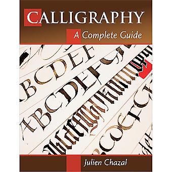 Stackpole Books-Calligraphy A Complete Guide STB-71294