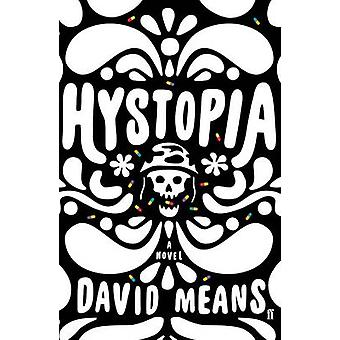 Hystopia by David Means