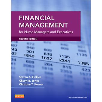 Financial Management for Nurse Managers and Executives 4e (Paperback) by Finkler Steven A. Jones Cheryl Kovner Christine T.