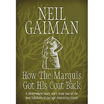 How The Marquis Got His Coat Back by Gaiman Neil