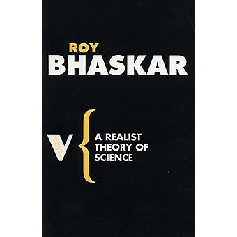 A Realist Theory of Science (Radical Thinkers) (Paperback) by Bhaskar Prof. Roy