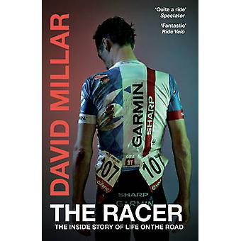 The Racer - The Inside Story of Life on the Road by David Millar - 978