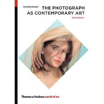 De foto als hedendaagse kunst (3de herziene editie) door Charlotte