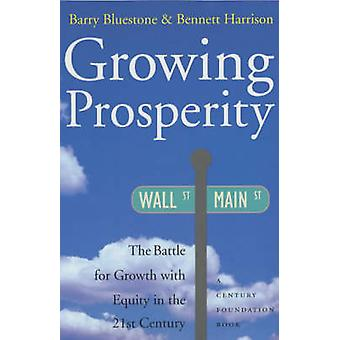 Growing Prosperity - The Battle for Growth with Equity in the Twenty-F