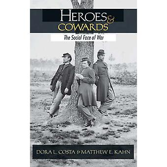 Heroes and Cowards - The Social Face of War by Dora L. Costa - Matthew
