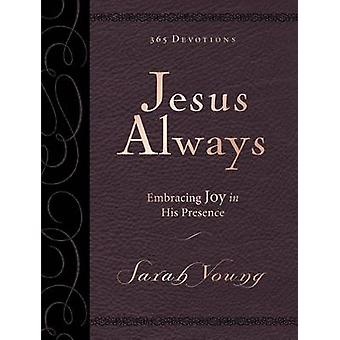 Jesus Always Large Deluxe - Embracing Joy in His Presence by Sarah You