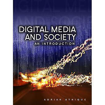 Médias numériques et la société - une Introduction par Adrian Athique - 978074