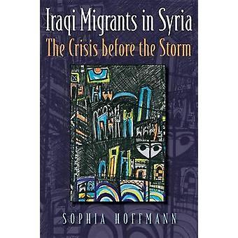Irakiske migranter i Syria - krisen før stormen av Sophia Hoffma