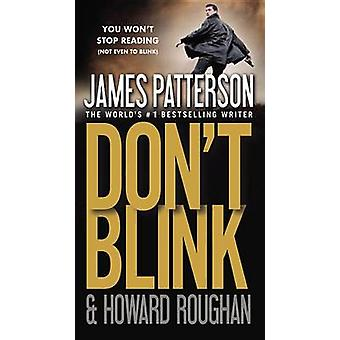 Don't Blink by James Patterson - Howard Roughan - 9781455506675 Book