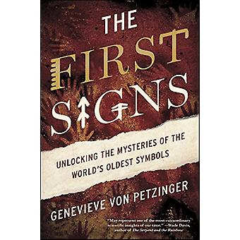 The First Signs - Unlocking the Mysteries of the World's Oldest Symbol