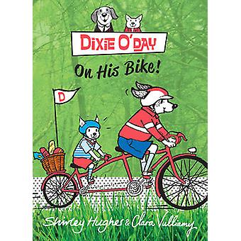 Dixie O'Day on His Bike by Shirley Hughes - 9781782300250 Book