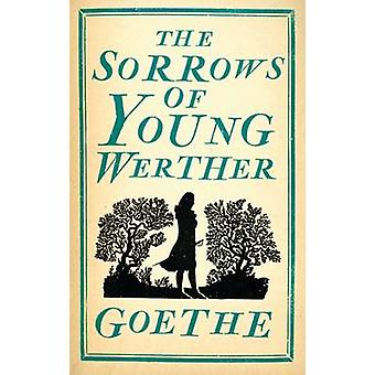 The Sorrows of Young Werther by Johann Wolfgang von Goethe - Bayard Q