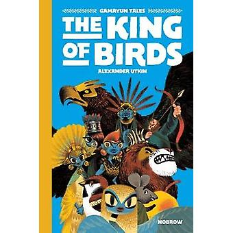The King of Birds by Alexander Utkin - 9781910620380 Book