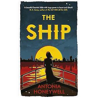 The Ship by Antonia Honeywell - 9780297871491 Book