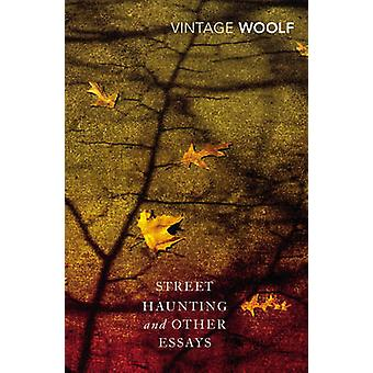 Street Haunting and Other Essays? by Virginia Woolf - 9780099589778 B