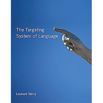 The Targeting System of Language by Leonard Talmy - 9780262036979 Book