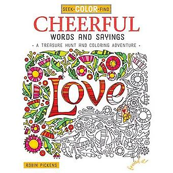 Seek - Color - Find Cheerful Words and Sayings - A Treasure Hunt and C